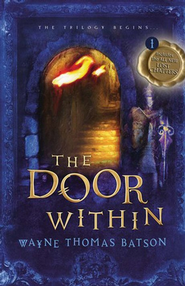 The Door Within Trilogy #1: The Door Within, Softcover   -     By: Wayne Thomas Batson