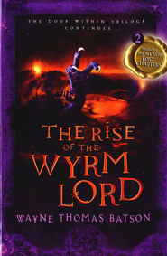 The Door Within Trilogy # 2: The Rise of the Wyrm Lord, Softcover    -              By: Wayne Thomas Batson
