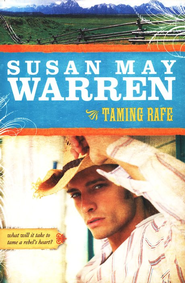 Taming Rafe, Noble Legacy Series #2   -              By: Susan May Warren