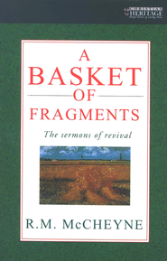 A Basket of Fragments: Finest Selections of A Basket of Fragments: Finest Selections of Sermons   -     By: Robert Murray McCheyne
