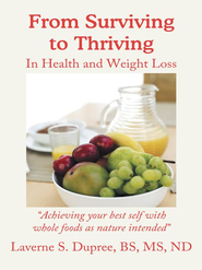 From Surviving to Thriving: In Health and Weight Loss - eBook  -     By: Laverne Dupree