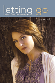 Letting Go: Insights from the Journey - eBook  -     By: Lisa Arnold