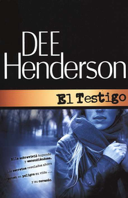 El Testigo  (The Witness)  -     By: Dee Henderson