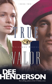 True Valor, Uncommon Heroes Series #2   -     By: Dee Henderson