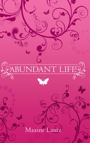 Abundant Life - eBook  -     By: Maxine Lantz