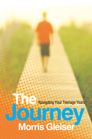 The Journey: Navigating Your Teenage Years - eBook  -     By: Morris Gleiser
