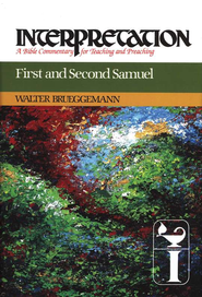 First and Second Samuel: Interpretation Bible Commentary [IBC]  -     By: Walter Brueggemann