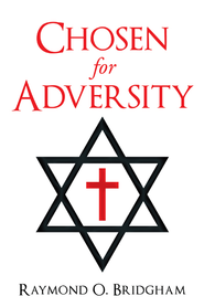 Chosen for Adversity - eBook  -     By: Raymond Bridgham