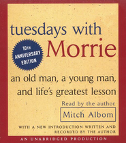 Tuesdays with Morrie: An Old Man, a Young Man, and Life's Greatest Lesson - Audiobook on CD  -     By: Mitch Albom