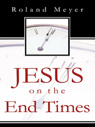 Jesus on the End Times - eBook  -     By: Roland Meyer