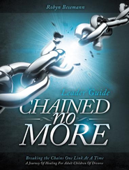 Chained No More (Leader Guide): A Journey of Healing for Adult Children of Divorce - eBook  -     By: Ron Besemann