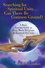 Searching for Spiritual Unity...Can There Be Common Ground? - eBook  -     By: Robyn E. Lebron