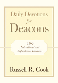 Daily Devotions for Deacons: 260 Instructional and Inspirational Devotions - eBook  -     By: Russell Cook