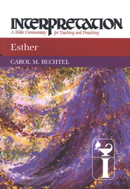 Esther, Interpretation Commentary  -     By: Carol Bechtel
