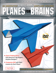 Planes for Brains: 28 Innovative Origami Airplane Designs  -     By: Michael G. LaFosse, Richard L. Alexander