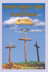 From the Garden of Thorns to the Table of Grace - eBook  -     By: Tom Duff Fritts