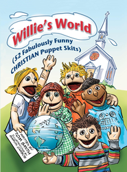 Willies World: (52 Fabulously Funny CHRISTIAN Puppet Skits) - eBook  -     By: Tom Smith