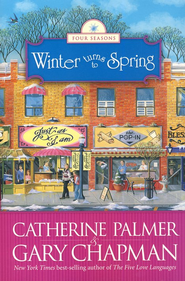 Winter Turns to Spring, Four Seasons Series #4  -     By: Catherine Palmer, Gary Chapman