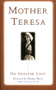 Mother Teresa: No Greater Love   -     By: Becky Benenate, Joseph Durepos