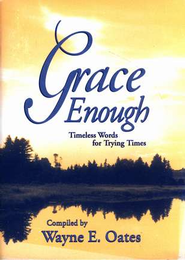 Grace Enough: Timeless Words for Trying    -     By: Wayne E. Oates
