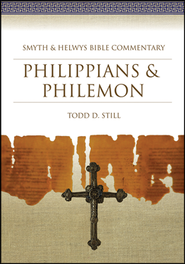 Philippians & Philemon: Smyth & Helwys Biblical Commentary  -     By: Todd D. Still