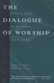 The Dialogue Of Worship   -              By: Milburn Price