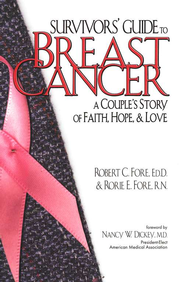 A Survivor's Guide to Breast Cancer: A Couple's Story  of Faith and Love  -     By: Robert Fore