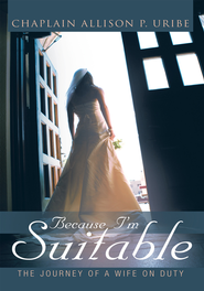 Because I'm Suitable: The Journey of a Wife on Duty - eBook  -     By: Allison Uribe