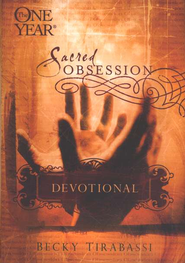 The One Year Sacred Obsession Devotional  -              By: Becky Tirabassi