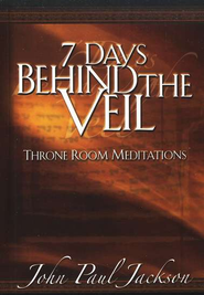 7 Days Behind the Veil  -     By: John Paul Jackson