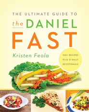 The Ultimate Guide to the Daniel Fast - eBook  -     By: Kristen Feola