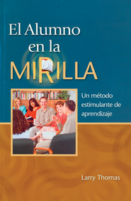El Alumno en la Mirilla, Maestro Juego, Student-Focused Learning Leaders Kit  -              By: Larry Thomas