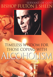 Timeless Wisdom for Those Coping with Alcoholism, DVD   -              By: Fulton J. Sheen