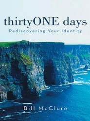 thirtyONE days: Rediscovering Your Identity - eBook  -     By: Bill McClure