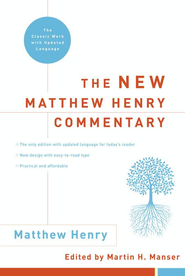 The New Matthew Henry Commentary: The Classic Work with Updated Language - eBook  -     By: Matthew Henry, Martin Manser