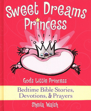 Sweet Dreams: God's Little Princess Bedtime Devotional  -              By: Sheila Walsh