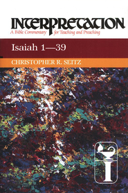 Isaiah 1-39, Interpretation Commentary   -     By: Christopher Seitz