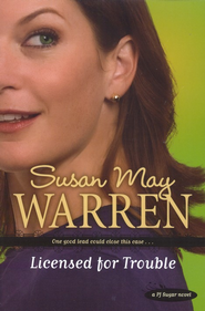 Licensed for Trouble, P.J. Sugar Series #3   -     By: Susan May Warren