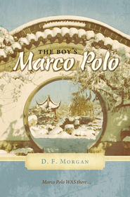 The Boy's Marco Polo - eBook  -     By: D.F. Morgan