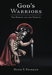 God's Warriors: The Bishop and the Tribune - eBook  -     By: David Peckham