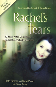 Rachel's Tears: The Spiritual Journey of Columbine Martyr Rachel Scott, 10th Anniversary Edition  -              By: Beth Nimmo, Darrell Scott, Steve Rabey