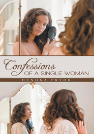 Confessions of a Single Woman - eBook  -     By: Denona Pryor