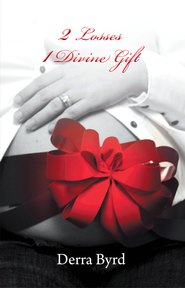 2 Losses 1 Divine Gift - eBook  -     By: Derra Byrd