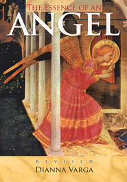 The Essence of an Angel: Revised - eBook  -     By: Dianna Varga
