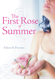 The First Rose of Summer - eBook  -     By: Eileen Parsons