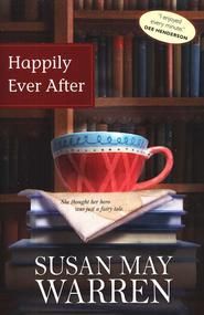 Happily Ever After, Deep Haven Series #1   -              By: Susan May Warren