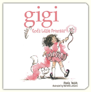 Gigi, God's Little Princess Board Book  -     By: Sheila Walsh