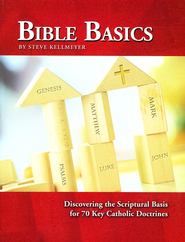 Bible Basics: An Introductory Study Guide to the Catholic Faith  -              By: Steve Kellmeyer