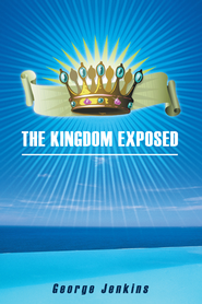 The Kingdom Exposed - eBook  -     By: George Jenkins