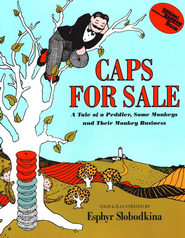 Caps for Sale: A Tale of a Peddler, Some Monkeys, and Their Monkey Business  -     By: Esphyr Slobodkina
